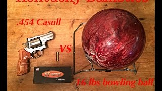 .454 Casull vs 16 lbs Bowling Ball