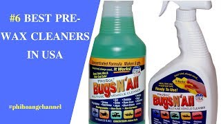 Top 6 Best Pre Wax Cleaners in USA - Best Car Care.