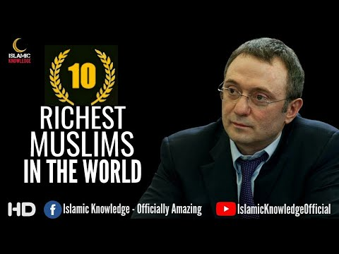 Top Ten Richest Muslim In The World