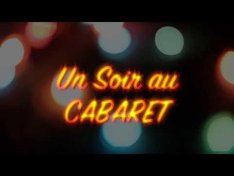 """Teaser Show """"UN SOIR AU CABARET"""" en tournée"""