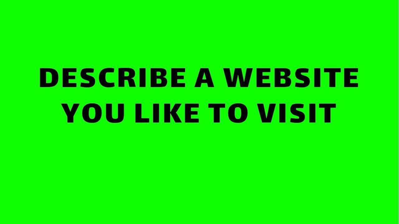 IELTS Speaking _ Describe a website you like to visit