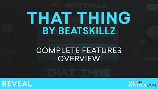 That Thing by Beatskillz | Review of Features | Multi FX Tutorial