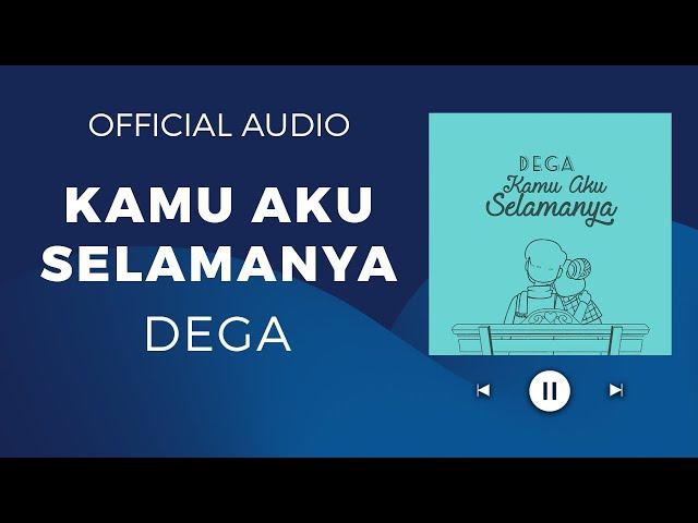 DEGA - KAMU AKU SELAMANYA  (Official Audio)