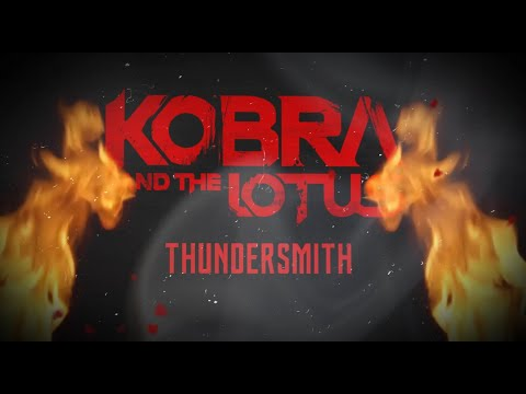 KOBRA AND THE LOTUS - Thundersmith (Official Lyric Video) | Napalm Records