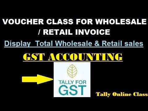 Tally.Erp9-GST-Wholesale/Retail Invoice Voucher Class/Display Total Retail sales & Wholesale sales