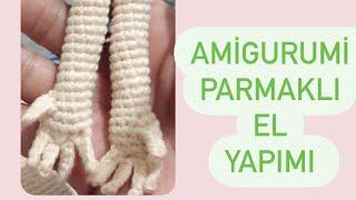 amigurumi parmakli el nasil yapilir