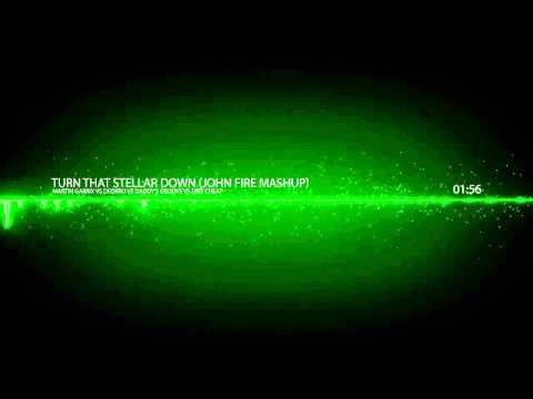 Martin Garrix vs Deorro vs Daddy's Groove vs Dirt Cheap - Turn That Stellar Down (John Fire Mashup)