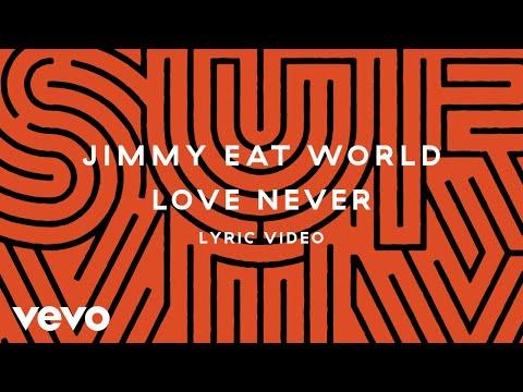 Jimmy Eat World – Love Never
