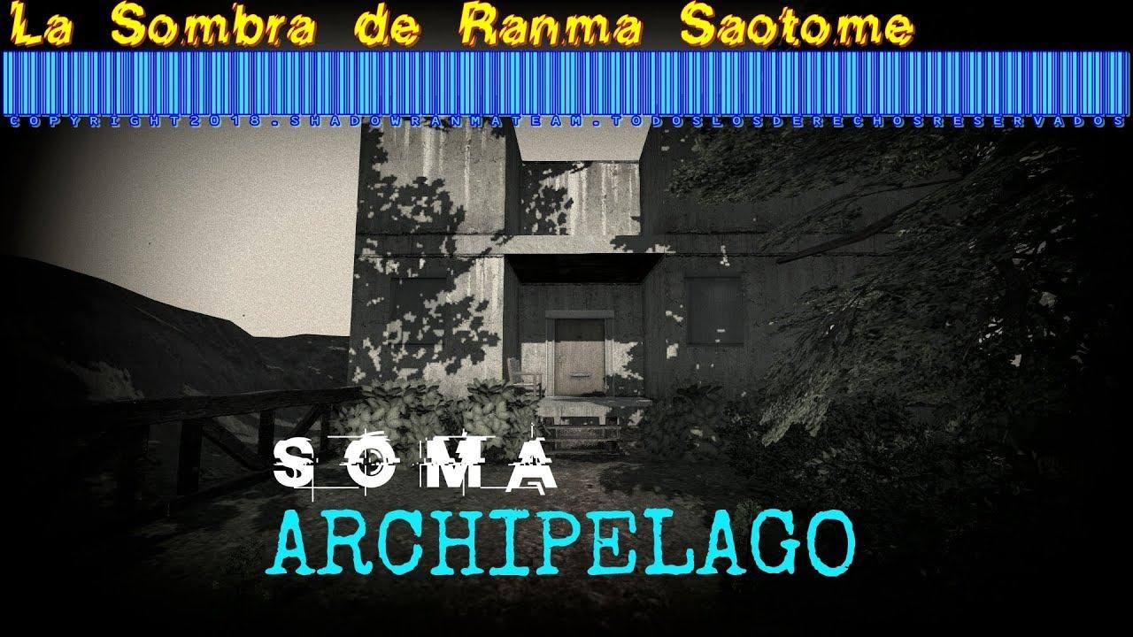 SOMA (ARCHIPELAGO) Let's Play by La Sombra de Ranma 2018