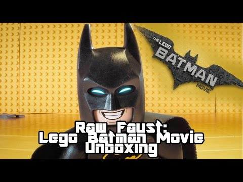 RAW FAUST: LEGO BATMAN MOVIE UNBOXING
