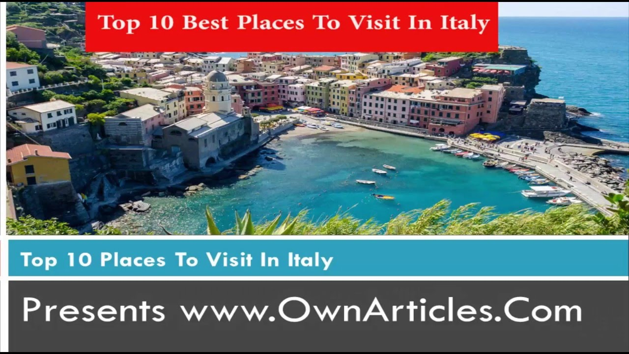 Top 10 best places to visit in italy for Top places to see in italy