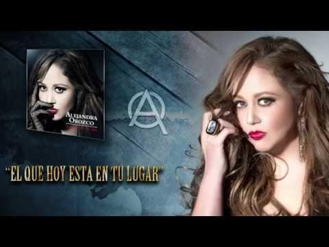 El Que Hoy Esta En Tu Lugar - Alejandra Orozco (Audio)