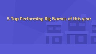 Top Performing Big Names of This Year