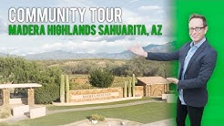 Community Tour Video: Madera Highlands Sahuarita, AZ