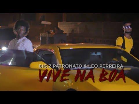 BigZ Patronato & Léo Pereira - Vive Na Boa (Os Like A Boss) Official Video 2017