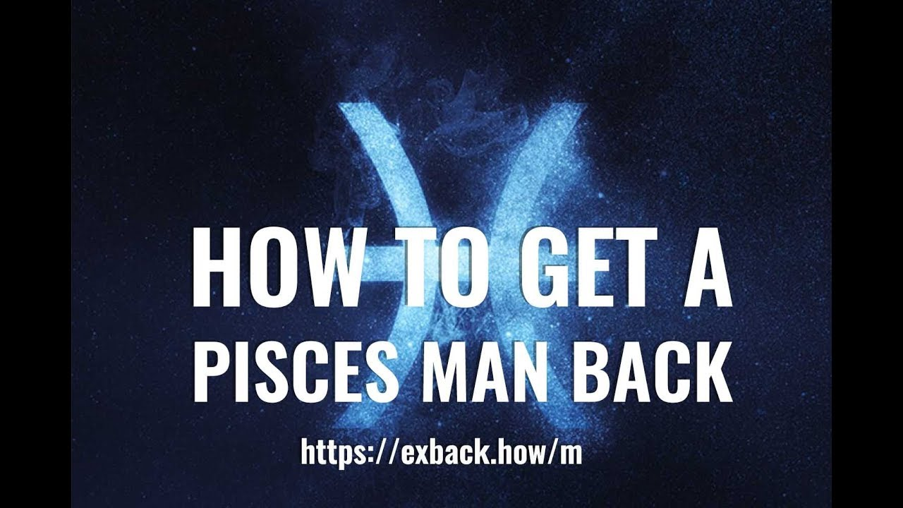 How to Get a Pisces Man Back ♓ After Break Up 💔?