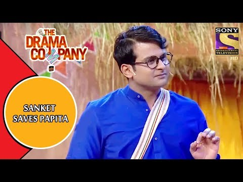 Sanket Bhosle Saves Papita   The Drama Company