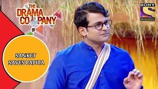 Sanket Bhosle Saves Papita | The Drama Company