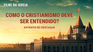 """Revelação da Verdade """"Reeducação vermelha em casa"""" (5) Como o cristianismo deve ser entendido?"""