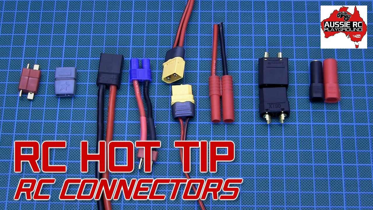 Rc Hot Tip Choosing The Right Rc Connectors Youtube