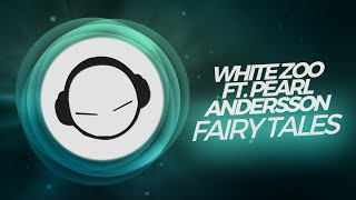 White Zoo & Pearl Andersson - Fairy Tailes