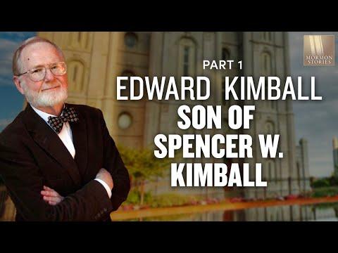 Mormon Stories # 137: Edward Kimball, Son of Spencer W. Kimball Part 1