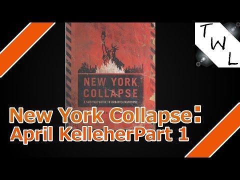 New York Collapse: April Kelleher Part 1