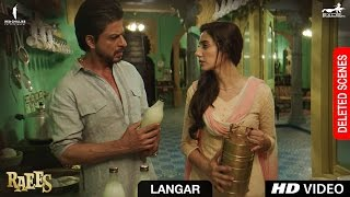 Raees | Langar | Deleted Scene | Shah Rukh Khan, Mahira Khan, Nawazuddin Sidiqqui