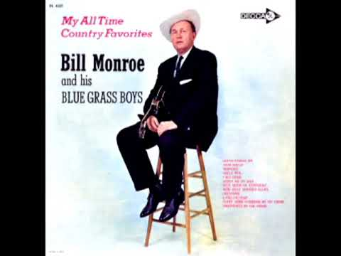 My All Time Country Favorites [1962] - Bill Monroe & His Blue Grass Boys