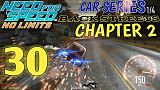 NEED FOR SPEEDS No Limits - Car Series : Back Streets - Chapter 2 | Episode 30