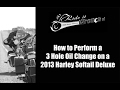 How to Perform a 3 hole Oil Change on a 2013 Harley Softail Deluxe