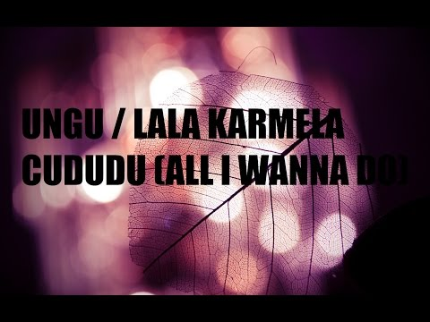 Ungu & Lala Karmela - Cududu (All I Wanna Do)