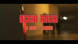 Dj Rogo ft. Reddog - Occhi Rossi [Official Video]