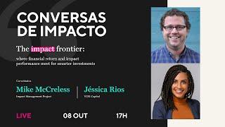 Conversas de Impacto - The Impact Frontier: where financial return and impact performance meet