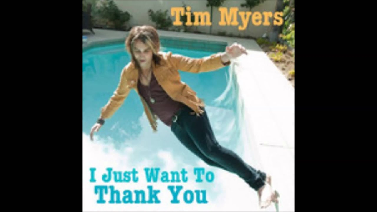 tim-myers-i-just-want-to-thank-you-harcoshun14