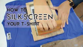 DIY Tutorial: How to Silkscreen Your T-Shirt