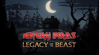 Angry Birds - Legacy of The Beast