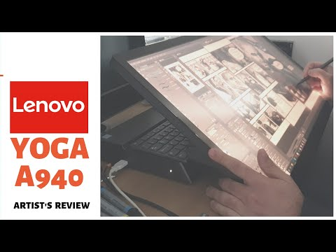 Lenovo Yoga A940 - All-In-One - In Depth Artist's Review