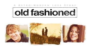 Old Fashioned (2014) | Fขll Movie | Elizabeth Roberts | Rik Swartzwelder | LeJon Woods