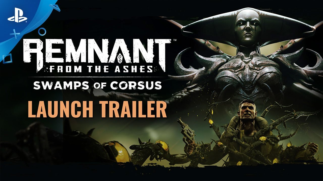 Remnant: From the Ashes - Swamps of Corsus Launch Trailer