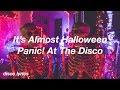 It's Almost Halloween || Panic! At Disco Lyrics
