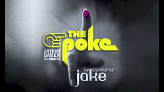 Gentleman Jake - The Poke - Arthur Baker Remixes