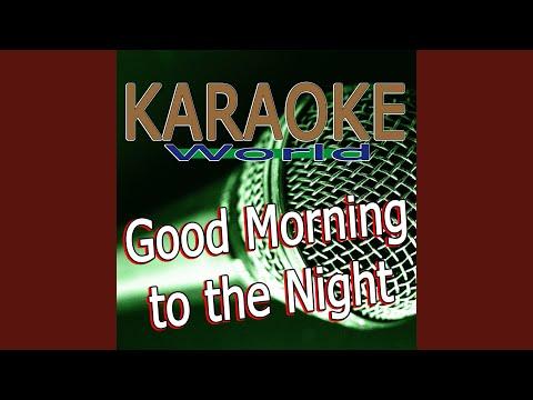 Good Morning to the Night (Originally Performed By Elton John Feat. Pnau) (Karaoke Version)