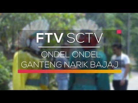 FTV SCTV - Ondel Ondel Ganteng Narik Bajaj