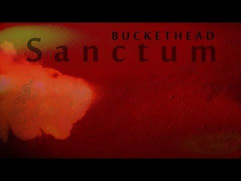 Buckethead - Sanctum