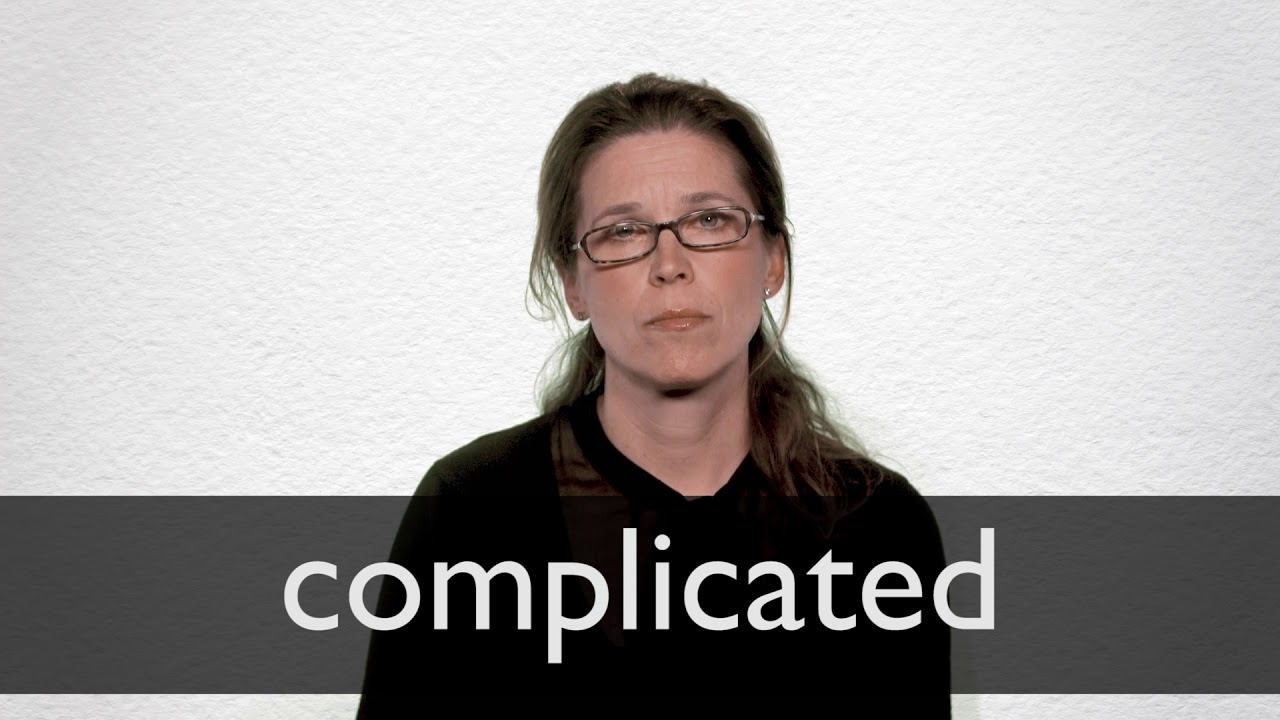 How to pronounce COMPLICATED in British English