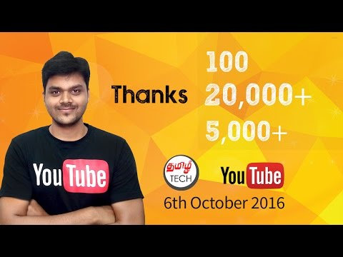 TAMIL TECH Live Special - URL ,100th Video , 20000 Subscribers , 5000 Facebook Likes