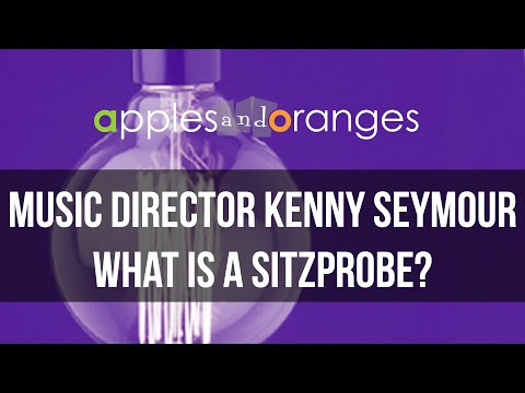 ShowbizU: What is a Sitzprobe? - Kenny Seymour & Tim Kashani