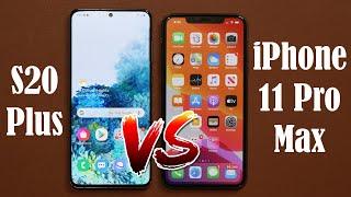 Samsung Galaxy S20 Plus vs iPhone 11 Pro Max - Full Comparison