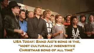 "USA Today: Band Aid's song is the ""most culturally insensitive Christmas song of all time!"""